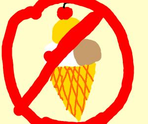 NO ICECREAM ALLOWED!!!!!!