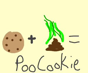 I don't know... there's poo and cookies...