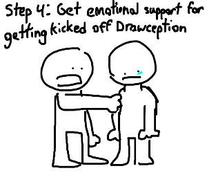 Step 3: get kicked off drawception