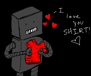 Robot loves it's shirt