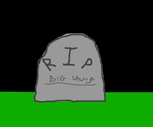 R.I.P. Big Chungus