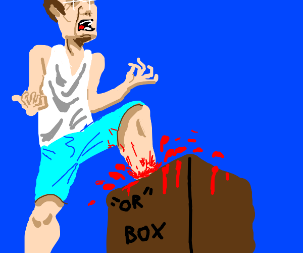 "sir, plz don't put ur leg in the ""or"" box"