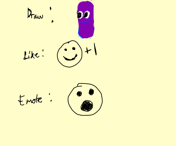 Draw, like, emote