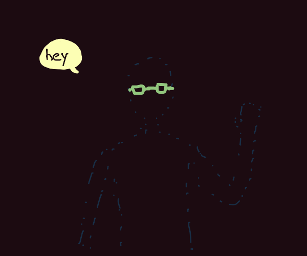 """Invisible man wearing glasses says """"hey"""""""