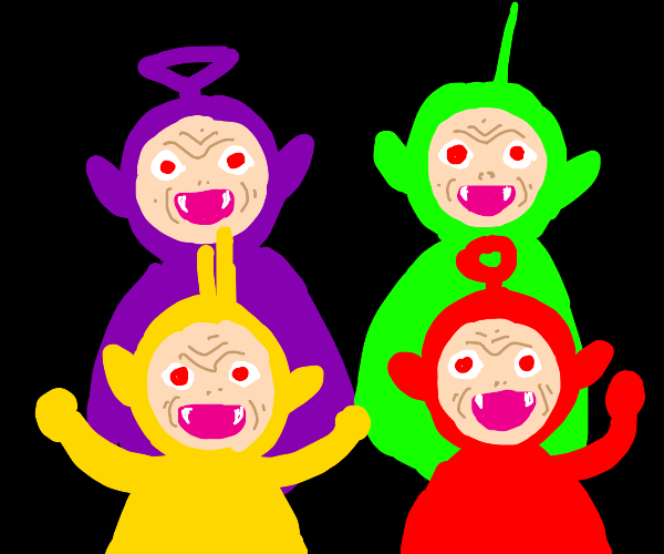 Teletubbies from HELL.