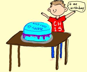 It's Chis's birthday