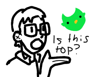 (draws duolingo owl) IS THIS TOP??
