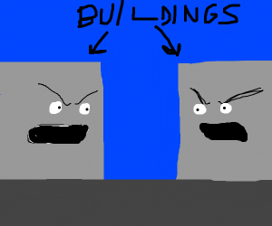 two buildings screaming at eachother