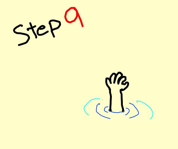 step 9: drown