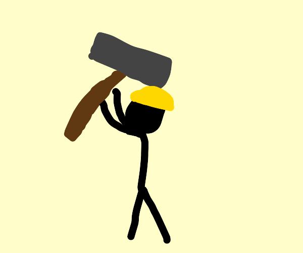 a stick construction man holding a hammer!