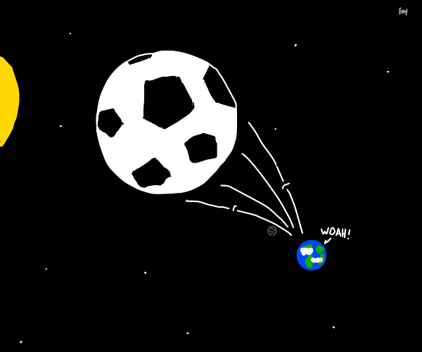 Someone kicked a ball into space, woah