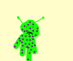 You are an alien with purple chickenpox