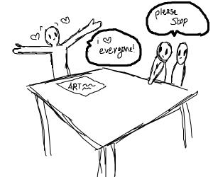 Art man loves everyone please stop him