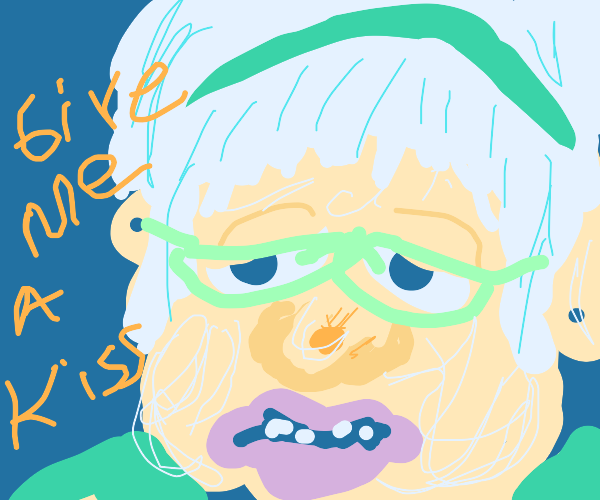 Scary Old lady going to kiss you