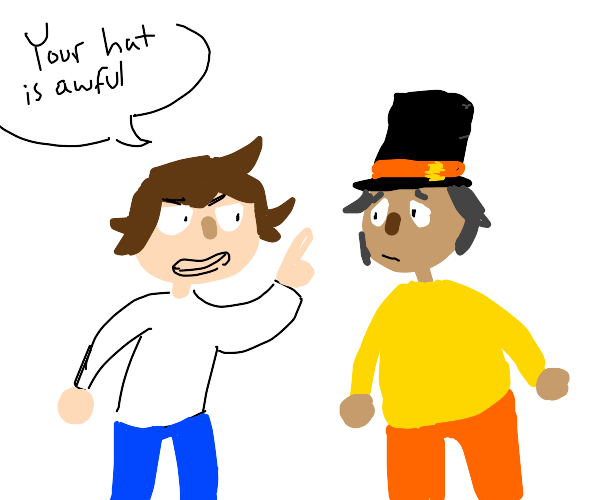I dislike your tophat sir.