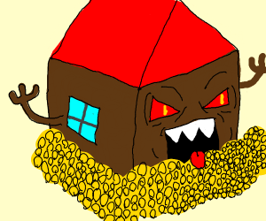 Evil house is rich