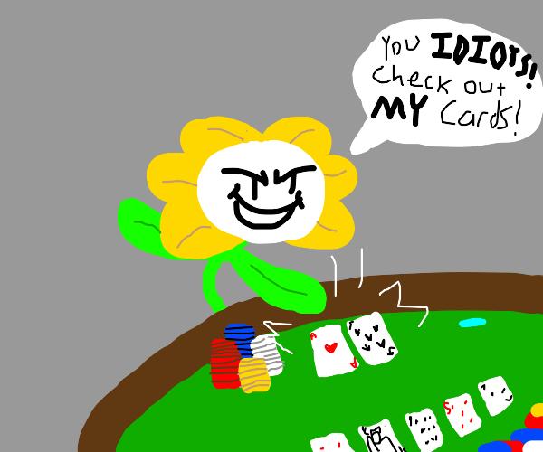 Flowey playing Poker
