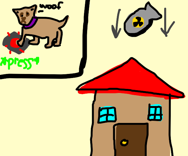 dog nukes house