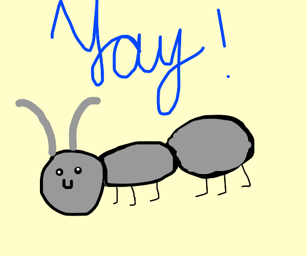 Excited ant