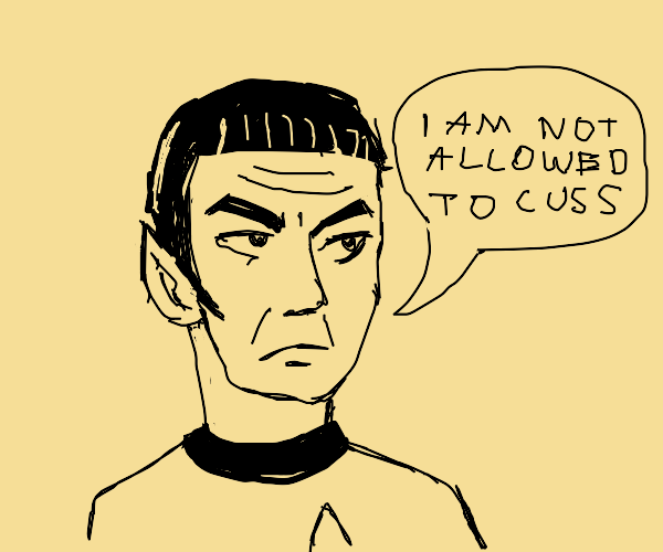 Spock cant cuss