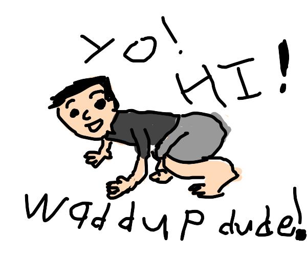Quadripedal human says hi