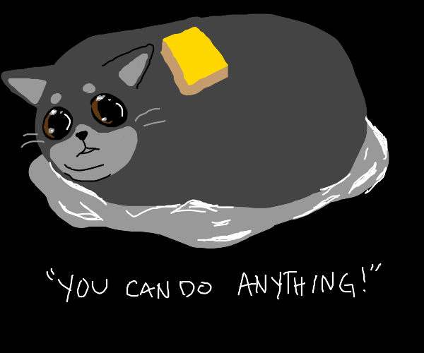 potato cat says you can do anything