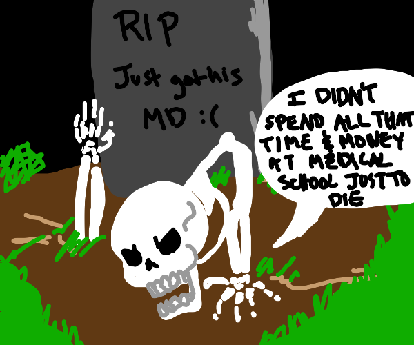 Dying will not stop me from being a doctor
