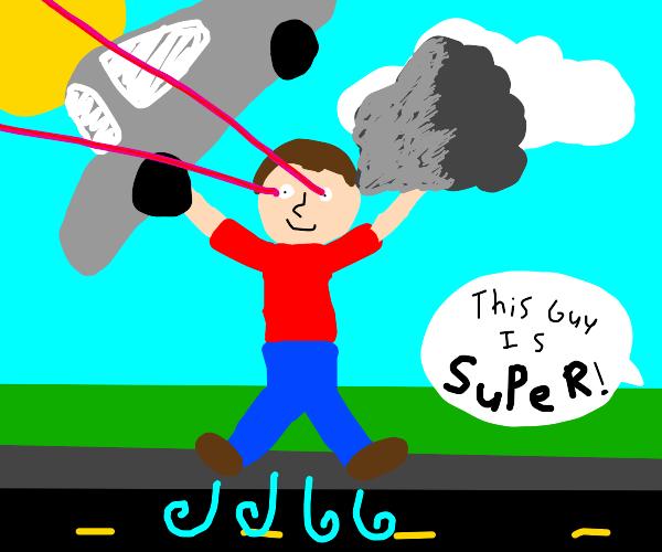 Guy with super powers screws around