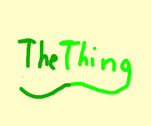 The thing but green