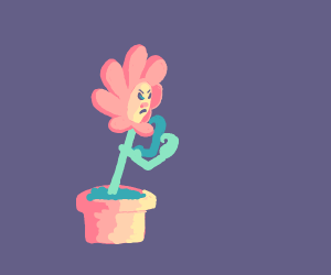 A flower is ready to FIGHT!!