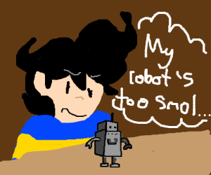 black haired guy thinks his robot is too smol