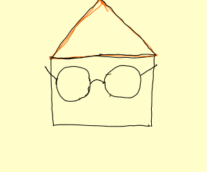 House with Glasses