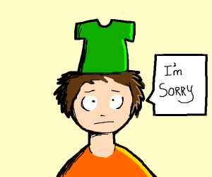 """kid with shirt on his head saying """"i'm sorry"""""""