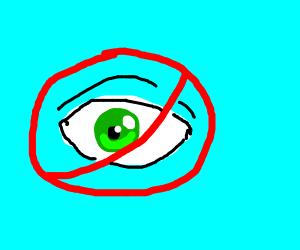 no eyes see you