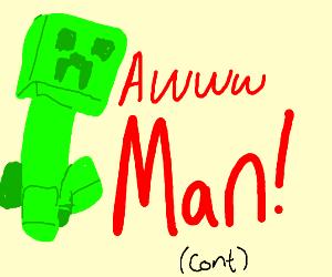 Creeper! (Cont)