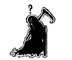 Grim Reaper is confused