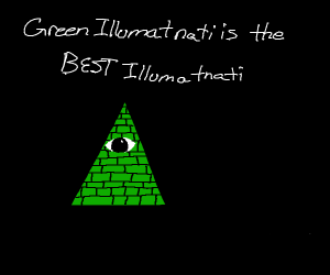 Green Illumatnati is best Illumatnati