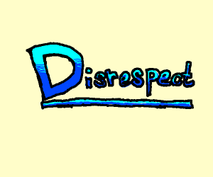 d stands for disrespect