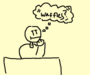 ''Waffles?'', he thought...