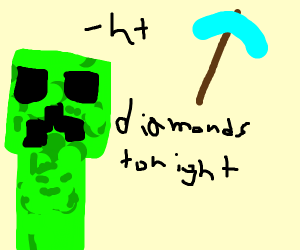 Hope to find some diamonds tonight night nig