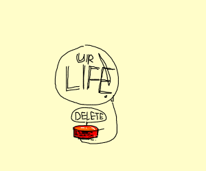 Your Life Has Been Deleto-ed