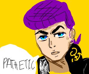 Josuke (JBA) calling you pathetic