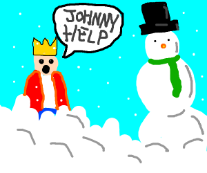 King asks Johnny to save him from the snow