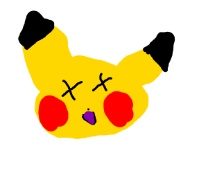 Pikachu has been unalived