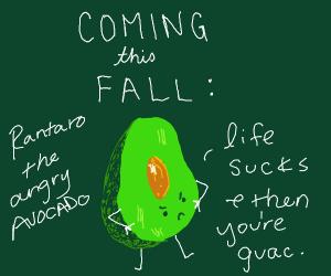Rantaro the avocado. Coming this fall to cbs