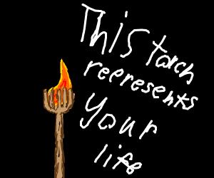 Survivors torch! :D Repsesents your life.