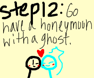 Step 11: You and the ghost get married
