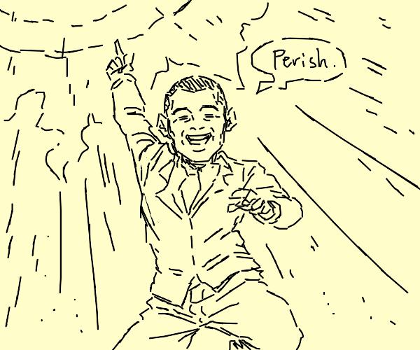 Obama tells you to perish