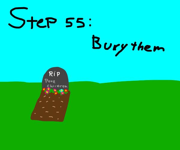 step 54: slaughter children with the scythe