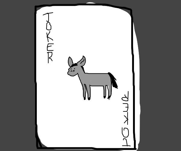 the joker card, but it's a donkey